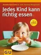 Jedes Kind kann richtig essen (GU Einzeltitel Partnerschaft & Familie) von Kast-Zahn. Annette (2007) Gebundene Ausgabe