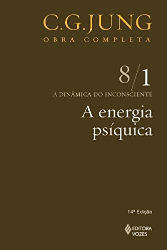 A energia psíquica (Obras completas de Carl Gustav Jung)