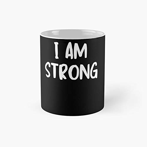 Taza clásica de Empowerment Motivation I Am Strong Self Love   El mejor regalo divertidas tazas de café de 325 ml