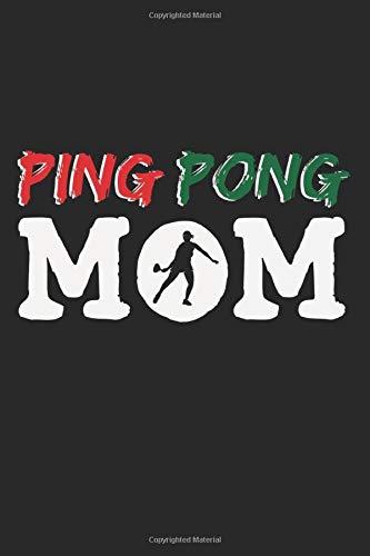 Ping Pong Mom: A5 Notizbuch, 120 Seiten blank blanko, Mama Mutter Frau Frauen Tischtennis Tischtennisspieler Tischtennisverein Verein Tisch Tennis Sport Ping Pong Ping-Pong Ballsport