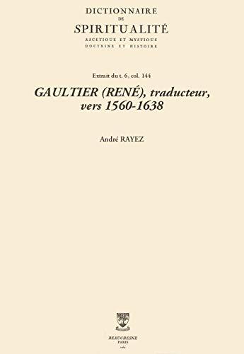 GAULTIER (RENÉ), traducteur, vers 1560-1638 (Dictionnaire de spiritualité) (French Edition)