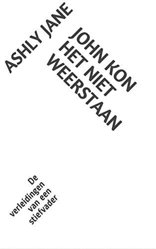 John kon het niet weerstaan: De verleidingen van een stiefvader (Dutch Edition)
