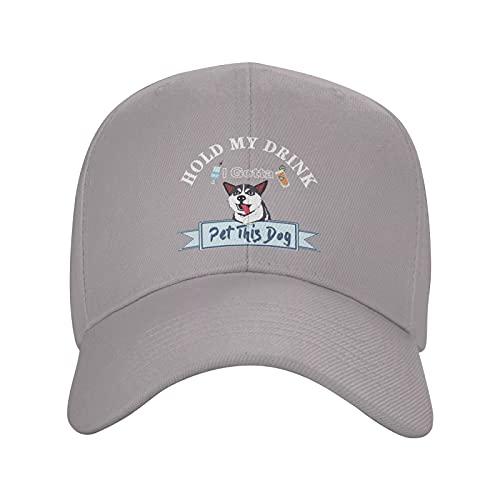 Hold My Drink I Gotta Pet This Dog-4 Sombreros, gorra de béisbol de algodón para papá, sombrero ajustable unisex, gris, Talla única