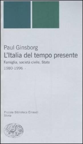 L'Italia del tempo presente. Famiglia, società civile, Stato 1980-1996