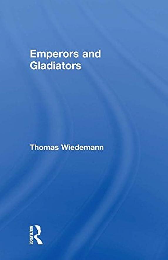 ペース激しい乱用Emperors and Gladiators (English Edition)