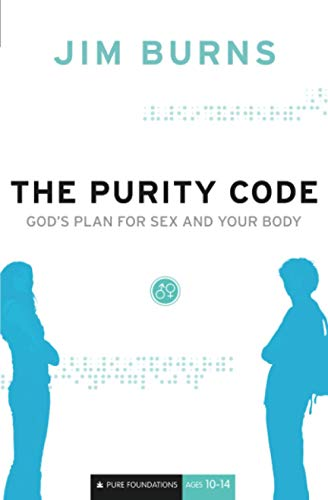 Purity Code: God'S Plan For Sex And Your Body (Pure Foundations)