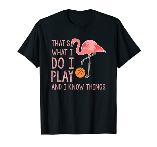 Flamingo Design Juego y sé cosas Amante del baloncesto Camiseta