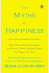 [(The Myths of Happiness: What Should Make You Happy, But Doesn't, What Shouldn't Make You Happy, But Does)] [Author: Sonja Lyubomirsky] published on (January, 2014) Paperback