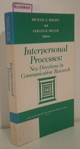 Interpersonal Processes: New Directions in Communication Research (SAGE Series in Communication Research)