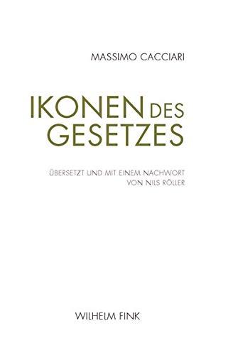Ikonen des Gesetzes: Aus dem Italienischen und mit einem Nachwort versehen von Nils Röller: Übersetzt und mit einem Nachwort von Nils Röller