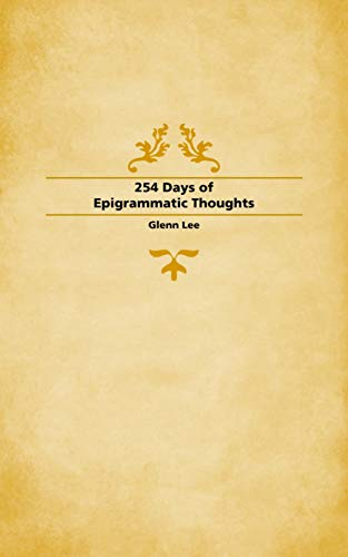 254 Days of Epigrammatic Thoughts (English Edition)