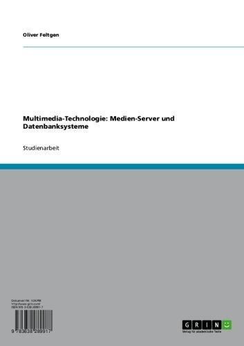 Multimedia-Technologie: Medien-Server und Datenbanksysteme
