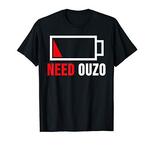 Need Ouzo Griechenland Batterie Schnaps Geschenk T-Shirt