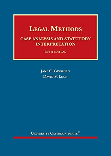 Compare Textbook Prices for Legal Methods: Case Analysis and Statutory Interpretation University Casebook Series 5 Edition ISBN 9781683289975 by Ginsburg, Jane,Louk, David