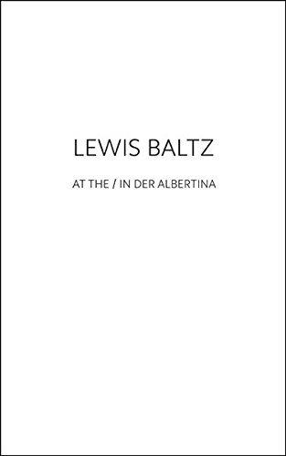 Lewis Baltz: At the / in Der Albertina by Hilla Becher (2014-12-01)