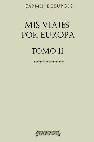 Mis viajes por Europa: Tomo II