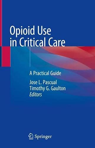 Opioid Use in Critical Care: A Practical Guide