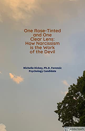 One Rose Tinted and One Clear Lens: How Narcissism is the Work of the Devil (English Edition)