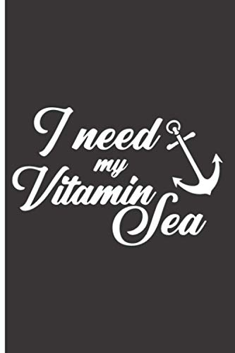 I Need My Vitamin Sea: 120 Low Vision Lined Pages - 6' x 9' - Planner, Journal, Notebook, Composition Book, Diary for Women, Men, Teens, and Children