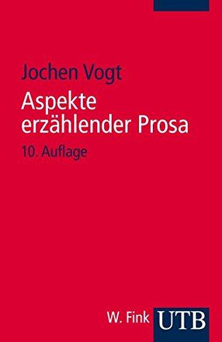 Aspekte erzählender Prosa: Eine Einführung in Erzähltechnik und Romantheorie (Uni-Taschenbücher S)