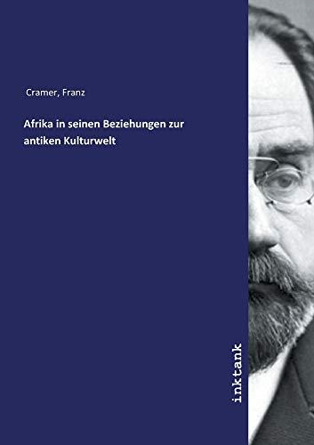 Cramer, F: Afrika in seinen Beziehungen zur antiken Kulturwe