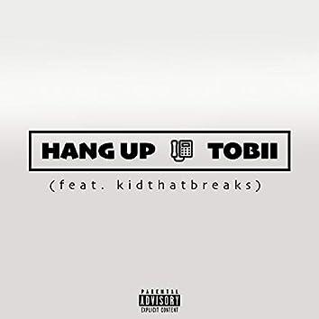 Hang Up (feat. Kidthatbreaks)
