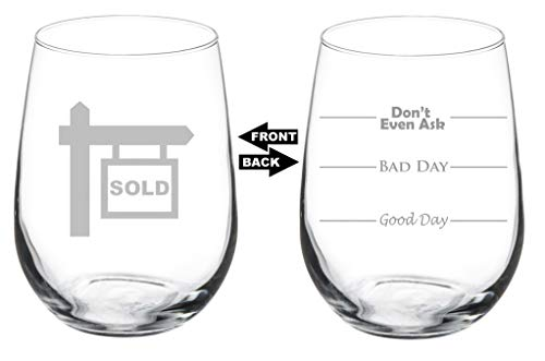 Wine Glass Goblet Two Sided Good Day Bad Day Don't Even Ask Real Estate Agent Broker Realtor (17 oz Stemless)