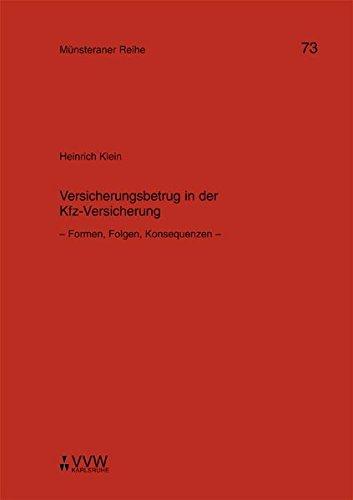 Versicherungsbetrug in der Kfz-Versicherung: Formen, Folgen, Konsequenzen (Münsteraner Reihe)