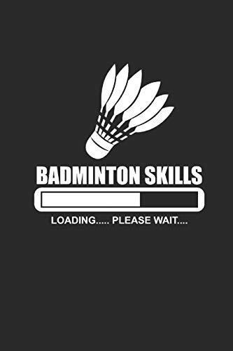 BADMINTON SKILLS LOADING PLEASE WAIT: Federball Notebook Badminton Planer Notizbuch kariert squared Journal 6x9