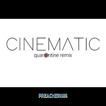 Cinematic (Quarantine Remix)