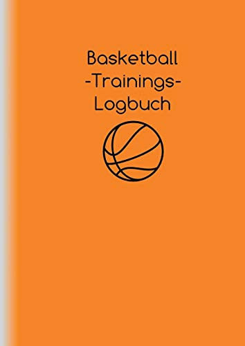 Basketball-Trainings-Logbuch: Trainingsplaner für Basketballtrainer