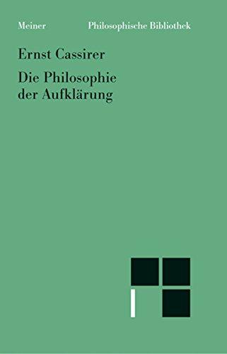 Die Philosophie der Aufklärung (Philosophische Bibliothek 593)