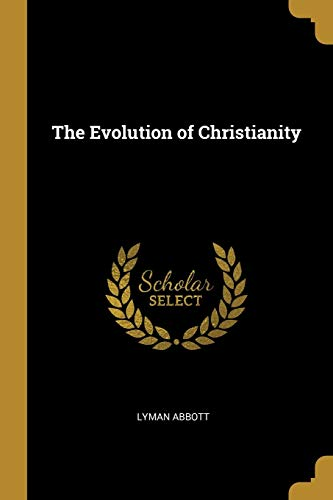 EVOLUTION OF CHRISTIANITY