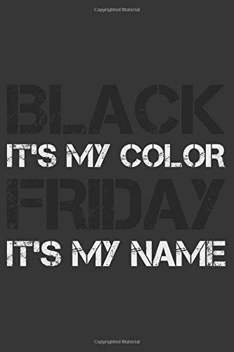 Black it's my color Friday it's my name: Notebook   6x9 Inch   100 Pages   lined   Soft Cover   Notebook   Back Friday Shopping Notebook   Perfect as shopping list