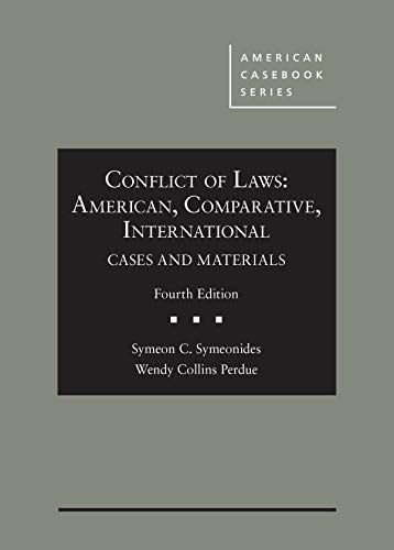 Compare Textbook Prices for Conflict of Laws: American, Comparative, International, Cases and Materials American Casebook Series 4 Edition ISBN 9781640209886 by Symeonides, Symeon,Perdue, Wendy