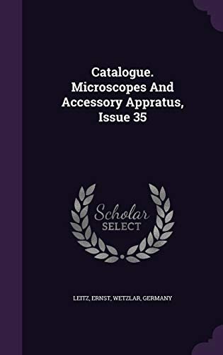 Catalogue. Microscopes And Accessory Appratus, Issue 35