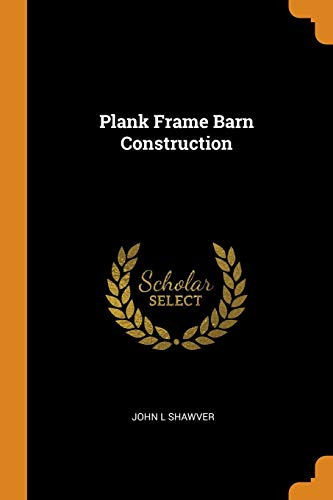 Plank Frame Barn Construction