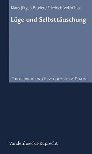 Lüge und Selbsttäuschung: Philosophie und Psychologie im Dialog 7