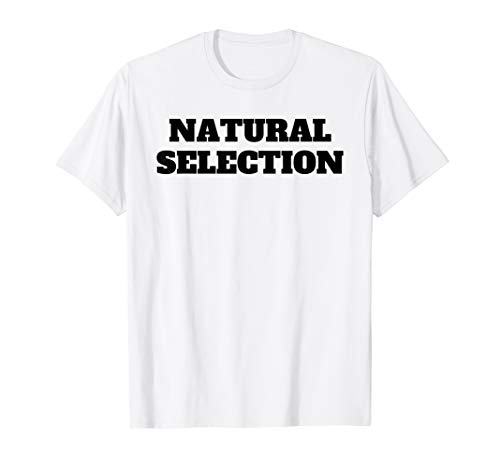 Natural Selection Tee For Womens Mens Kids T-Shirt