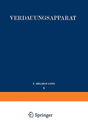 Verdauungsapparat: Erster Teil: Mundhöhle · Speicheldrüsen · Tonsillen Rachen · Speiseröhre · Serosa (Handbuch der mikroskopischen Anatomie des Menschen Handbook of Mikroscopic Anatomy (5/1))