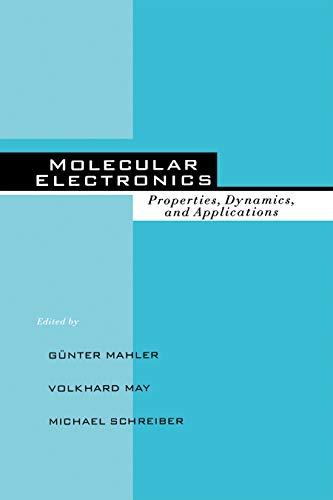 Molecular Electronics: Properties: Dynamics, and Applications (English Edition)