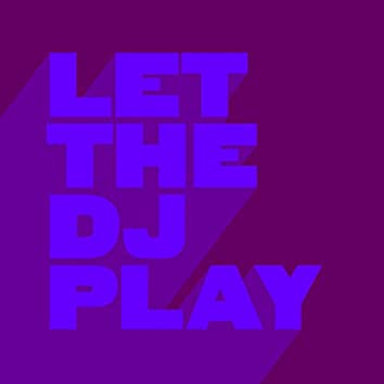 Let The DJ Play