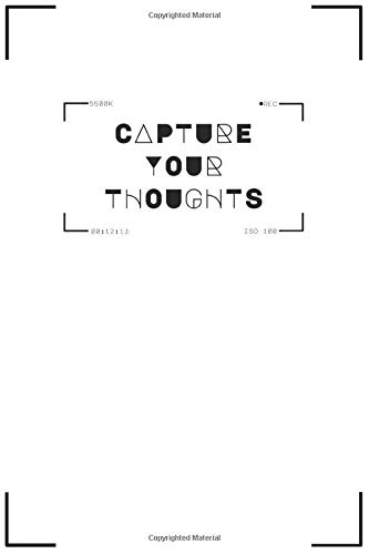 Capture Your Thoughts NoteBook Journal  white version: Lined Notebook, Journal, Capturing Ideas, Writing,6