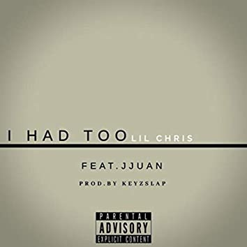 I Had Too