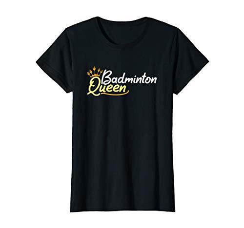 Badminton queen - Best ball player in the shuttlecock world T-Shirt