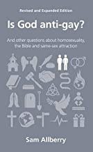Is God Anti-Gay? : And Other Questions About Homosexuality, the Bible and Same-Sex Attraction(Paperback) - 2013 Edition