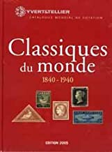 YVERT Classic Postage Stamp World Catalogue: 1840-1940: Edition 2005