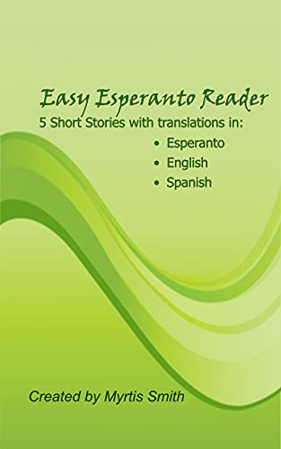 Easy Esperanto Reader: Short stories with translations in English and Spanish (Kindle Edition)