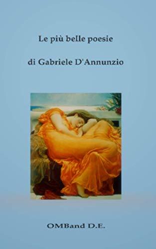 Le più belle poesie di Gabriele D'Annunzio
