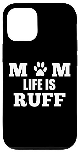 Mom Life Is Ruff - IPhone Case